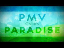 [PMV Collab] Paradise