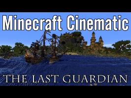 Minecraft Cinematic - The Last Guardian