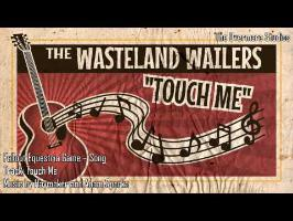 Wasteland Wailers - Touch Me (feat. Haymaker)