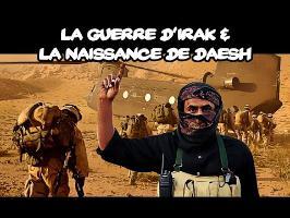 La guerre d'Irak & la naissance de Daesh (2/2)