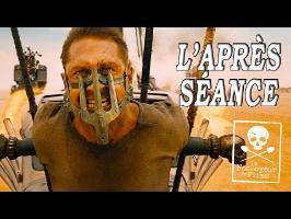 L'APRÈS-SÉANCE - Mad Max : Fury Road