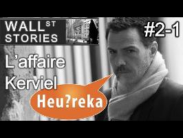 L'affaire Kerviel (1/2) - Wall Street Stories #2 - Heu?reka
