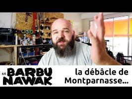 BarbuNawak - La débâcle de Montparnasse...