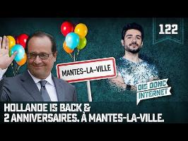 Hollande is back & 2 anniversaires - VERINO #122 // Dis donc internet...