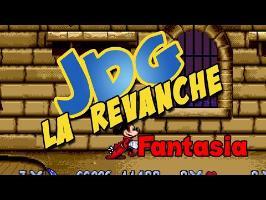 JDG la Revanche - Fantasia - Partie 1