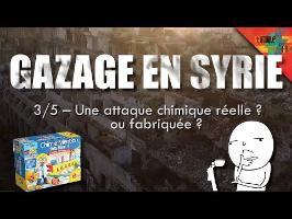 [Gazage en Syrie 3/5] – Une attaque chimique réelle ou fabriquée ?