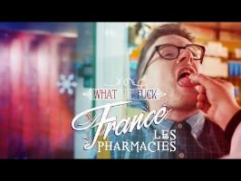 What The Fuck France - Les Pharmacies