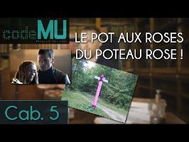 CDPMU #5 - Le pot aux roses du poteau rose