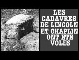 On a volé les cadavres de Lincoln et Chaplin - RIP#8