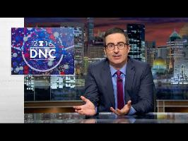 Last Week Tonight with John Oliver: Democratic National Convention (HBO)