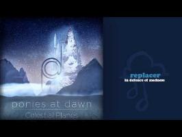 Replacer - In Defence of Madness [for Ponies at Dawn - Celestial Planes]