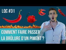 Comment faire passer la brûlure d'un piment ? LQC #31