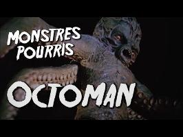 OCTOMAN - Monstres Pourris 6/11