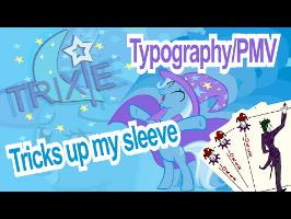Trixie - Tricks up My Sleeve [Typography / PMV] (60 fps)