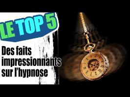 Le top 5 des faits impressionnants sur l'hypnose