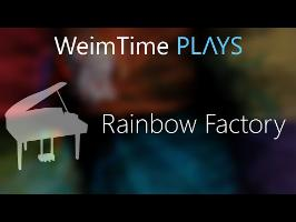 WeimTime Plays - Rainbow Factory - Orchestral Arrangement