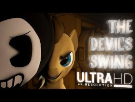 4K | Bendy In: The Devil's Swing | SFM Ponies Music Video