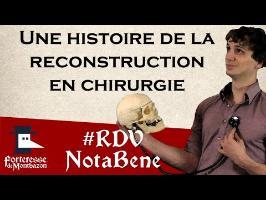 Histoire de la reconstruction en chirurgie par Primum Non Nocere - Montbazon 2016