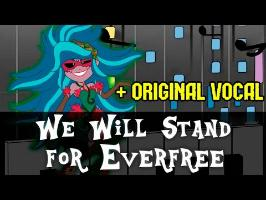 We Will Stand for Everfree - Legend of Everfree