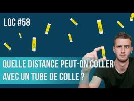 Quelle distance peut-on coller avec un tube de colle ? LQC #58