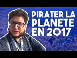 PIRATER LA PLANETE EN 2017 - LES NOUVEAUX PIRATES #1