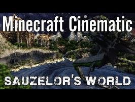 Minecraft Cinematic - Sauzelor's World