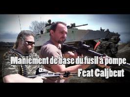Maniement et balistique du fusil à pompe [FEAT CALJBEUT]