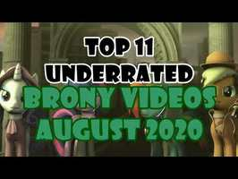 TOP 11 UNDERRATED BRONY VIDEOS of AUGUST 2020