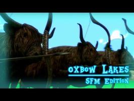 [SFM Ponies] Oxbow Lakes