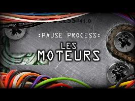 PAUSE PROCESS #41 Les Moteurs