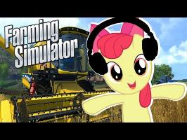 Applebloom plays Farming Simulator ???? | Cutie Mark Hunting!