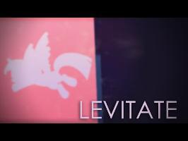 Levitate [PMV]