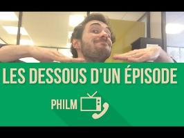 Les dessous d'un épisode de Philm !