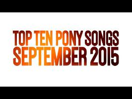 Top 10 Pony Songs of September 2015 - Community Voted