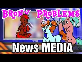 Brony Problems: News Media