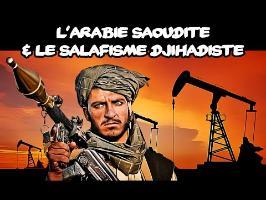 L'Arabie Saoudite et le salafisme djihadiste