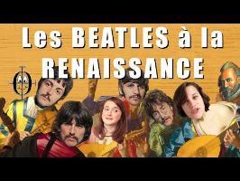 LES BEATLES À LA RENAISSANCE
