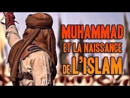 MUHAMMAD & LA NAISSANCE DE L'ISLAM