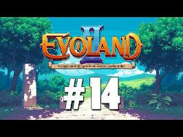 [FR] Evoland II - ep.14 - Nouveau compagnon