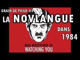 LA NOVLANGUE dans 1984 de George Orwell - Grain de philo #4