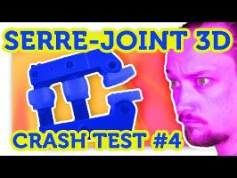 SERRE-JOINT 3D !!! CRASH TEST Impression 3D