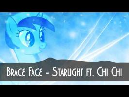 Starlight - Brace Face (Ft. Chi Chi)