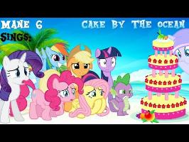 [Mane 6 Sings] Cake By The Ocean Cover