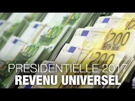 FAUT-IL UN REVENU UNIVERSEL ? - PRÉSIDENTIELLE 2017