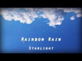 Starlight - Rainbow Rain