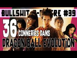 36 CONNERIES DANS DRAGON BALL EVOLUTION - BOM #39