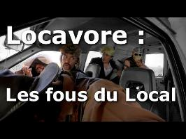 Minute Papillon #78 Locavore : Les fous du Local