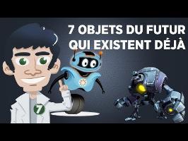 7 objets du futur qui existent déjà (ou presque) - Ft Pierre Croce (enfin un peu)