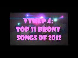 YTMLP 4: TOP 11 BRONY SONGS OF 2012