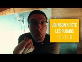 JOHNSON A PÉTÉ LES PLOMBS - épisode 3